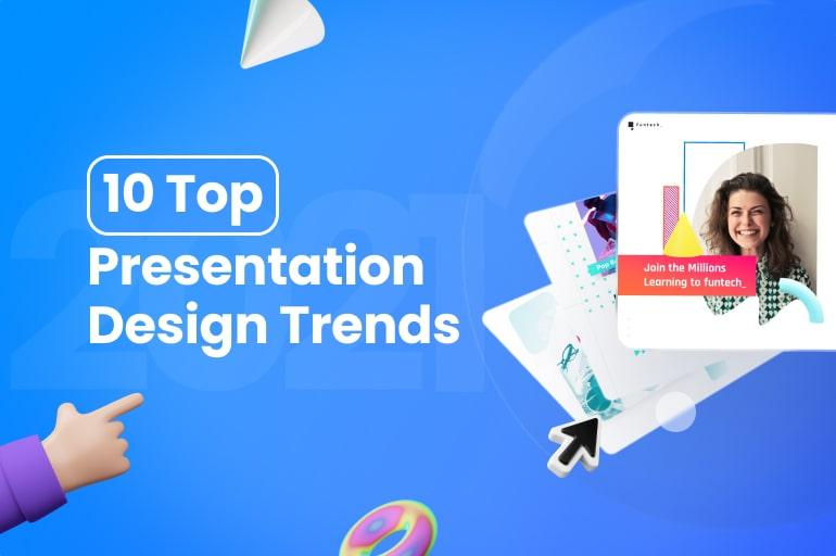 10 Top Presentation Design Trends 2021, Bye Minimalism!