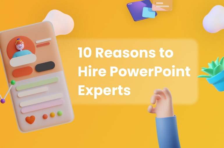 Hesitated to Hire PowerPoint Experts for Important Presentations? Here Are 10 Good Reasons to Answer Your Hesitation