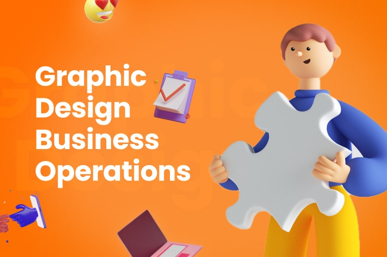 Graphic Design Business Operations: How and Why You Should Update It