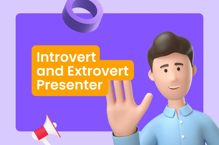 Introvert vs Extrovert Presenter, Which One Are You?