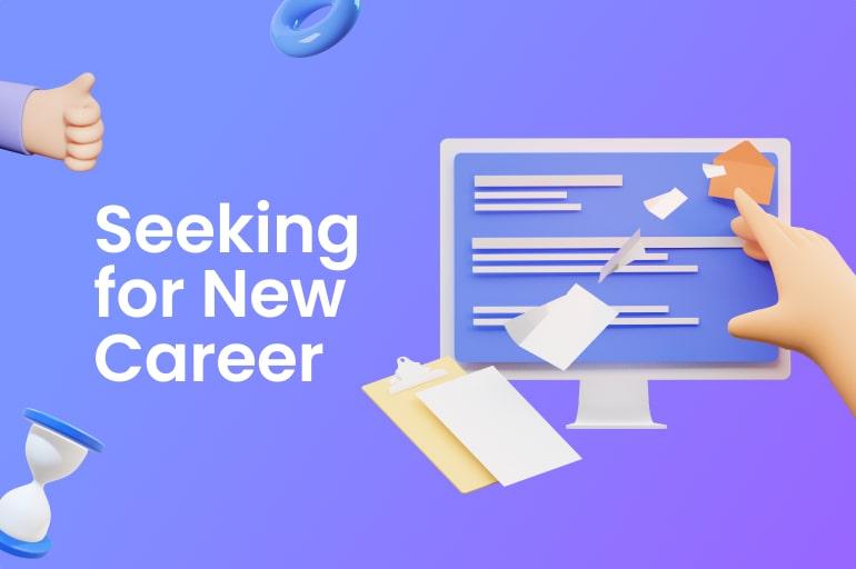 seeking for new career