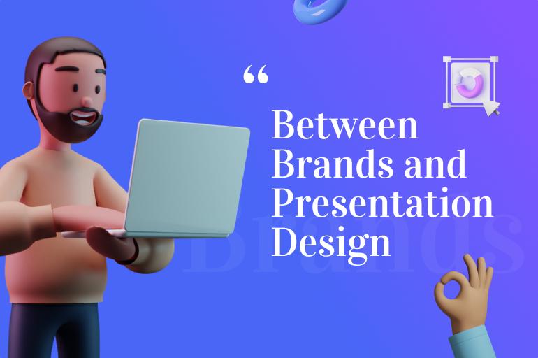 between brands and powerpoint presentation design
