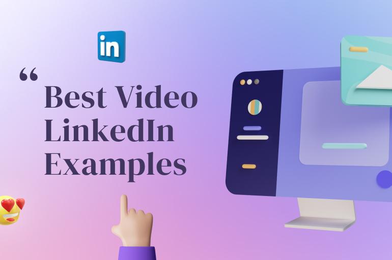 7 Best LinkedIn Video Examples