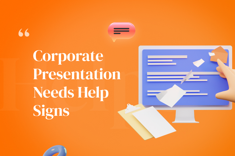 Signs Your Corporate Presentation Needs Help